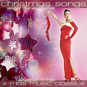 Christmas Songs Under the Mistletoe 2013 - X-Mas Music Classics Wrapped in Red by Various Artists