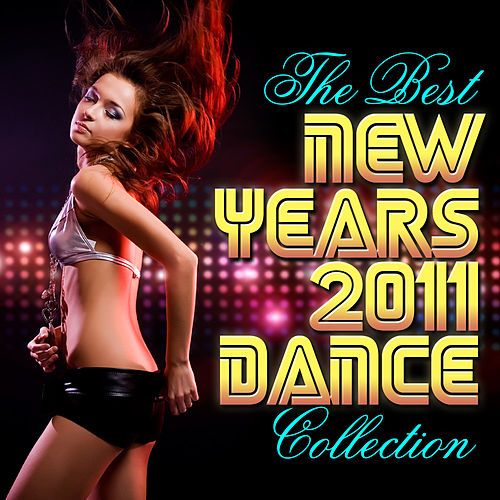 The Best New Years 2011 Dance Collection by Various Artists