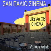 San Palio Cinema - Like An Old Cinema by Various Artists