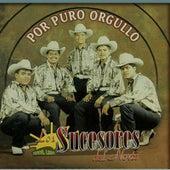 Por Puro Orgullo by Los Sucesores Del Norte