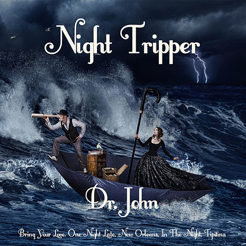 Night Tripper by Dr. John