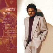 How Do You Keep The Music Playing? by Johnny Mathis