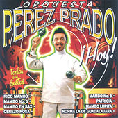 Orquesta Dámaso Pérez Prado ¡Hoy! by Perez Prado