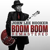 Boom Boom (Remastered) by John Lee Hooker