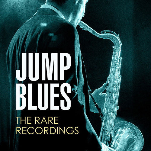 Jump Blues - The Rare Recordings by Various Artists