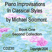 Piano Improvisations In Classical Styles By Michael Solomont - Book One - Second Collection by Michael Solomont