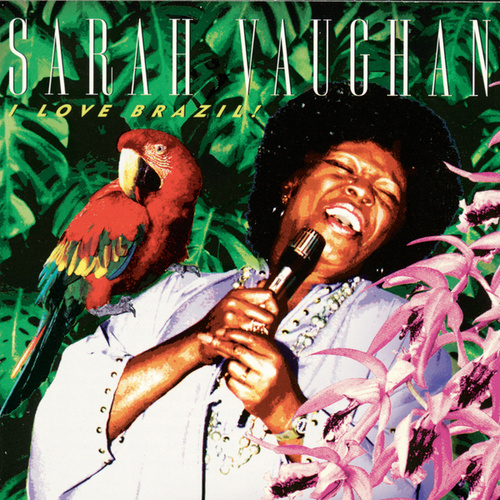 I Love Brazil! by Sarah Vaughan