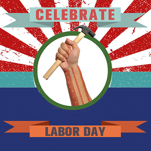 Celebrate Labor Day by Various Artists