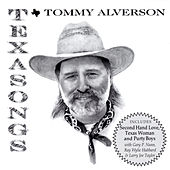 Texasongs by Tommy Alverson