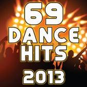 69 Dance Hits 2013 - Best Top Electronic, Goa Psy Trance, Progressive Acid Techno, Hardcore Electro House, Rave Music Anthem by Various Artists