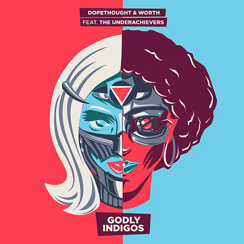 Godly Indigos (feat. The Underachievers) - Single by Dope Thought