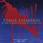 Varese Sarabande: A 30th Anniversary Celebration by Various Artists