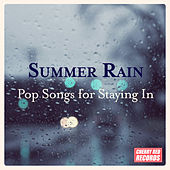 Summer Rain – Pop Songs for Staying In by Various Artists