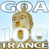 Goa Trance 100 - Best Goa Trance, Psy, Hard Dance, Fullon, Progressive, Tech Trance, Acid House, Edm, Rave Anthems, Dance Party by Various Artists