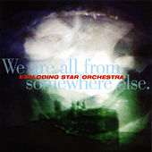 We Are All From Somewhere Else. by Exploding Star Orchestra
