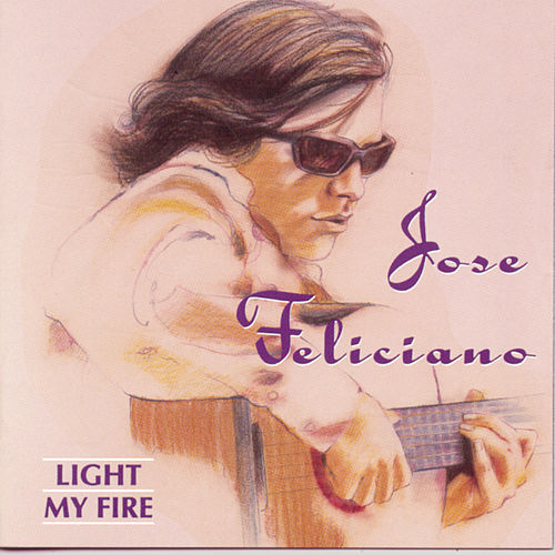 Light My Fire (RCA) by Jose Feliciano