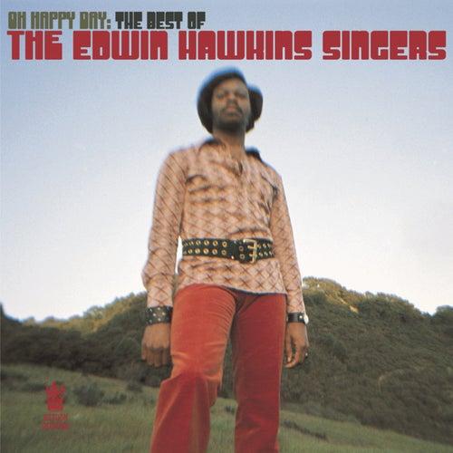 Oh Happy Day: Best Of The Edwin Hawkins Singers by Edwin Hawkins
