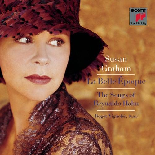 La Belle Époque: The Songs of Reynaldo Hahn by Roger Vignoles; Susan Graham