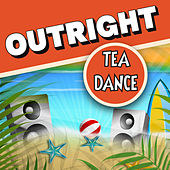 Outright Tea Dance by Various Artists