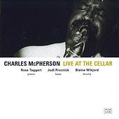 Live at the Cellar by Charles McPherson