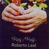 Raíç/Raíz by Roberto Leal