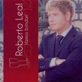 Vamos Brindar! (Bonus Track Version) by Roberto Leal