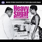 Heavy Sugar Second Spoonful: More Pure Essence of New Orleans R&B von Various Artists