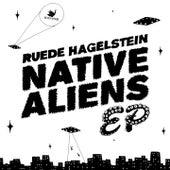 Native Aliens by Ruede Hagelstein