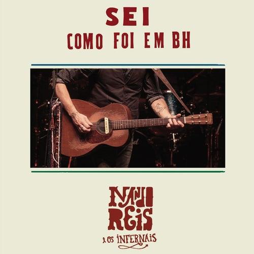 Sei - Como Foi em BH (Ao Vivo) by Nando Reis e os Infernais