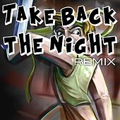 Take Back the Night Remix by TryHardNinja