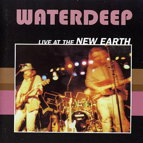 Live at the New Earth by Waterdeep