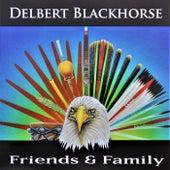 Friends & Family by Delbert Blackhorse