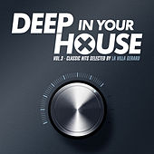 Deep in Your House, Vol. 3 (Classic Hits Selected By La Villa Gerard) by Various Artists