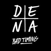 Bad Timing by Dena