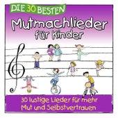 Die 30 besten Mutmachlieder für Kinder (30 lustige Lieder für mehr Mut und Selbstvertrauen) by Karsten Glück Simone Sommerland
