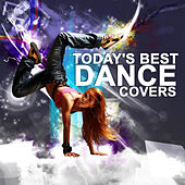 Today's Best Dance Covers by Various Artists