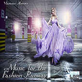 Music for the Fashion Runway by Various Artists