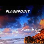 A Storm Is Comin' by Flashpoint