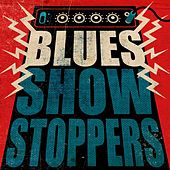 Blues: Show Stoppers von Various Artists