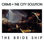 The Bride Ship by Crime & The City Solution