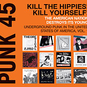 Kill The Hippies! Kill Yourself! The American Nation Destroys Its Young - Underground Punk in the United States of America, Vol. 1. 1973-1980 von Various Artists