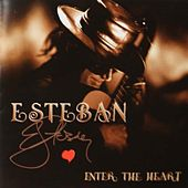 Enter the Heart by Esteban