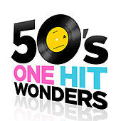 50's One Hit Wonders by Various Artists