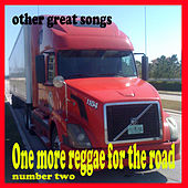 One More Reggae for the Road Number Two Other Great Songs by Various Artists