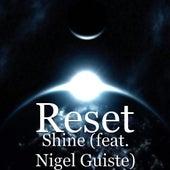 Shine (feat. Nigel Guiste) by Reset