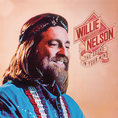 The Sound In Your Mind by Willie Nelson