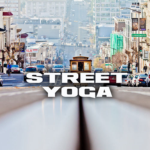 Street Yoga by Various Artists