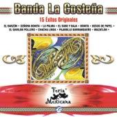 Banda La Costeña - 15 Éxitos Originales - Feria Mexicana by Lorenzo De Monteclaro