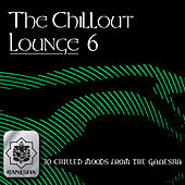 The Chillout Lounge Vol. 6 by Various Artists