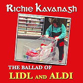 The Ballad of Lidl and Aldi by Richie Kavanagh